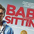 Babysitting - de (et avec) Philippe Lacheau et Nicolas Benamou - Avril 2014