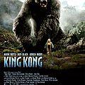 King Kong - 2005 (Le colosse de Skull Island)