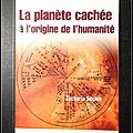 La planète cachée à l'origine de l'<b>humanité</b> - Zecharia Sitchin