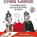 Trash cancan, tome 1 : La véritable histoire des rois et des reines de France - Caroline Guillot