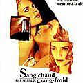 SANG CHAUD POUR MEURTRE DE SANG FROID - 6/10
