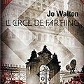 Le cercle de Farthing, de Jo Walton