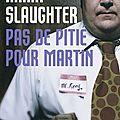 Pas de pitié pour Martin de Karin Slaughter
