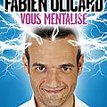 Le OFF d'Avignon en 3 spectacles : rire et mentalisme au programme
