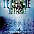 Le Cercle - The Ring - 2002 (L'horreur au fond du puits)