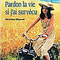 <b>PARDON</b> LA VIE SI J'AI SURVECU - CHRISTINE CHANCEL.