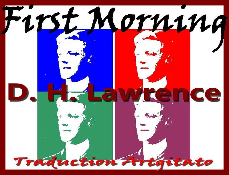 First Morning dh lawrence Traduction Française Artgitato Premier matin