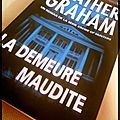 La Demeure maudite -<b>Heather</b> <b>Graham</b> {Krewe of Hunters 2}