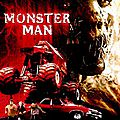 MONSTER <b>MAN</b>
