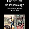L'<b>abolition</b> de l'esclavage - Nelly Schmidt - Editions Fayard
