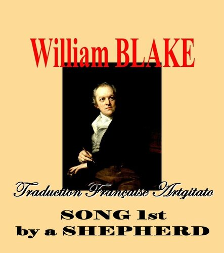 Song 1st by a shepherd William Blake par Thomas Phillips Traduction Artgitato française Première chanson d'un berger