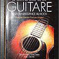 Le grand livre de la guitare, de la <b>Renaissance</b> au Rock : Musique - Histoire - Facture - Artistes - Tom et Mary Anne Evans