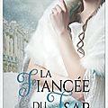 La fiancée du tsar de Marie Laurent