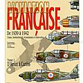 L'aviation française de <b>1939</b> à 1942 Tome 1 D'Amiot à Curtiss - Dominique Breffort et André Jouineau