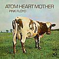 Pink Floyd : <b>Atom</b> heart mother