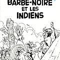 BARBE-NOIRE ET LES <b>INDIENS</b>