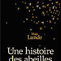 Une histoire des <b>abeilles</b> - Maja Lunde - Editions Presses de La Cité