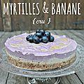 Cheesecake <b>myrtilles</b> & banane cru