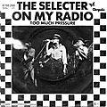 35/45 – On my radio - The Selecters (<b>1979</b>), (1991)