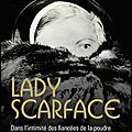 Lady Scarface - Diane Ducret - Editions Perrin