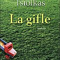 La <b>Gifle</b> (The Slap), de Christos Tsiolkas