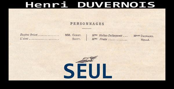 Henri Duvernois SEUL Théâtre du Guignol Première le 28 10 1922