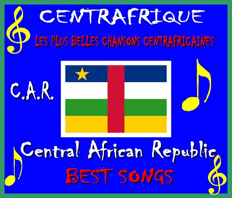 Centrafrique Central African Republic Les Plus belles chansons centrafricaines Best Songs Artgitato Ranking