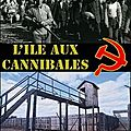 Quand <b>Staline</b> créa l'impensable : l'île aux cannibales (documentaire)