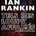 Tels des loups affamés - Ian Rankin - Editions du Masque