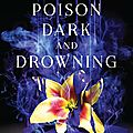 A <b>poison</b> dark and drowning [Kingdom on fire #2] de Jessica Cluess