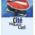 ~ Cité Nique-le-Ciel, Guillaume Guéraud