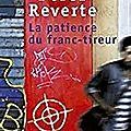 La patience du franc-tireur d'Arturo Pérez-Reverte