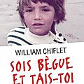 SOIS BÈGUE ET TAIS-TOI - William CHIFLET