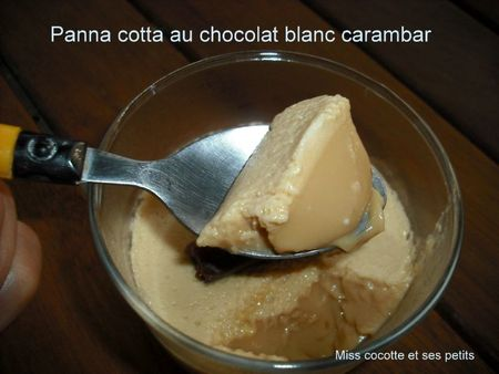 panna cotta au chocolat blanc et carambar le blog de miss cocotte et ses. Black Bedroom Furniture Sets. Home Design Ideas