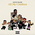 Le son du jour: All my children - Gucci mane