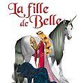 La <b>fille</b> de Belle, 450 ans avant Tara Duncan, de Sophie Audouin-Mamikonian