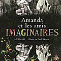 Amanda et les amis imaginaires, par A.F. Harrold & Emily Gravett