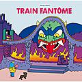 Train fantôme d'Adrien Albert