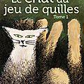 2014-53 - «LE CHAT DU JEU DE QUILLES» DE FLORENCE CLERFEUILLE