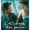 L'cume des jours - Sublime film dprimant [Cinma - Drame - Fantastique]