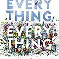[Critique Littéraire] Everything Everything - Nicola Yoon