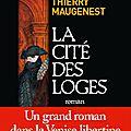 LA CITE DES LOGES de Thierry Maugenest