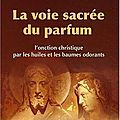 La Voie sacre du Parfum