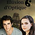 WATTPAD: Mon histoire, <b>Illusion</b> d'Optique