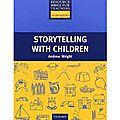 Storytelling with children, Andrew Wright, Oxford University Press