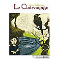 Le clairvoyage, tome 1, d'Anne Fakhouri