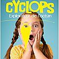 En ce moment à la Porte Dorée : Cyclops, explorateur de l'océan
