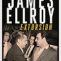 Extorsion de <b>James</b> <b>Ellroy</b>
