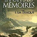 Le puits des mémoires, volume 1, la traque