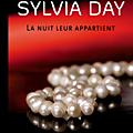 Sortie aujourd'hui du nouveau sylvia day : la nuit leur appartient tome 1 : les rêves n'ont jamais été aussi brûlants